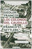 Die Siedler Francos / Los Colonos del Caudillo / Franco's Settlers