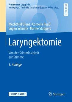 Laryngektomie - Glunz, Mechthild; Reuß, Cornelia; Schmitz, Eugen; Stappert, Hanne