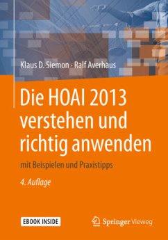 Die HOAI 2013 verstehen und richtig anwenden - Siemon, Klaus D.; Averhaus, Ralf