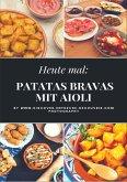 Heute: Patatas Bravas mit Aioli (eBook, ePUB)