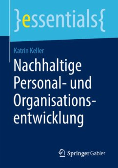 Nachhaltige Personal- und Organisationsentwicklung - Keller, Katrin