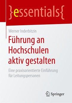 Führung an Hochschulen aktiv gestalten - Inderbitzin, Werner