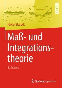 Maß- und Integrationstheorie - Elstrodt, Jürgen