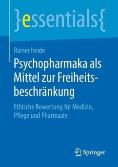 Psychopharmaka als Mittel zur Freiheitsbeschränkung - Heide, Rainer