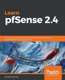 Learn PfSense - Fundamentals of PfSense 2.4
