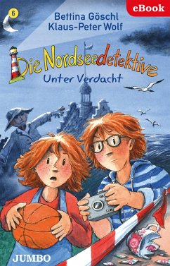 Unter Verdacht / Die Nordseedetektive Bd.6 (eBook, ePUB) - Wolf, Klaus-Peter; Göschl, Bettina
