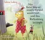 Wie Kater Konrad seinen Freund wiederfand und den Rattenkönig besiegte / Kater Konrad Bd.2 (2 Audio-CDs) (Mängelexemplar)