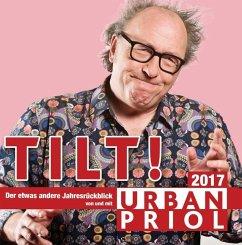 Tilt! Der Jahresrückblick 2017, 2 Audio-CDs (Mängelexemplar) - Priol, Urban