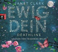 Ewig dein / Deathline Bd.1 (6 Audio-CDs) (Mängelexemplar) - Clark, Janet