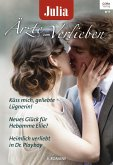 Küss mich, geliebte Lügnerin! & Neues Glück für Hebamme Ellie? & Heimlich verliebt in Dr. Playboy / Julia Ärzte zum Verlieben Bd.116 (eBook, ePUB)