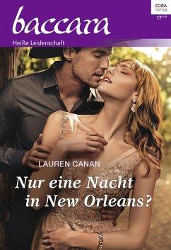 Nur eine Nacht in New Orleans? / baccara Bd.2042 (eBook, ePUB)