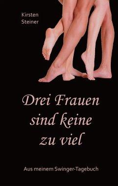 Drei Frauen sind keine zu viel (eBook, ePUB) - Steiner, Kirsten