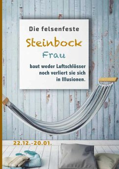 Die felsenfeste Steinbock Frau baut weder Luftschlösser noch verliert sie sich in Illusionen (eBook, ePUB)