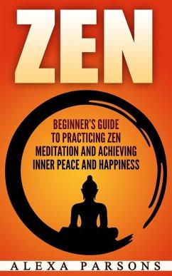 Zen: Beginner?s Guide to Practicing Zen Meditat...