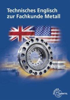Technisches Englisch zur Fachkunde Metall - Ignatowitz, Eckhard; Murphy, Christina; Wieneke, Falko