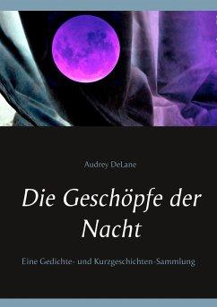 Die Geschöpfe der Nacht (eBook, ePUB)