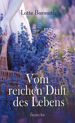 Vom reichen Duft des Lebens (eBook, ePUB) - Bormuth, Lotte