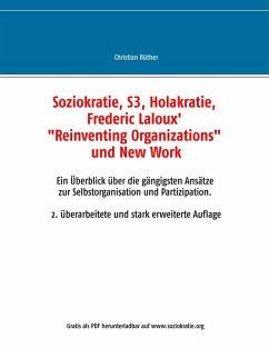 Soziokratie, S3, Holakratie, Frederic Laloux Reinventing Organizations und New Work