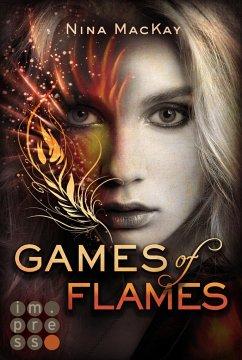 Games of Flames (Phönixschwestern 1) - MacKay, Nina