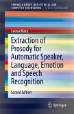Extraction of Prosody for Automatic Speaker, Language, Emotion and Speech Recognition (eBook, PDF)