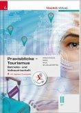 Praxisblicke Tourismus - Betriebs- und Volkswirtschaft III HLT, inkl. digitalem Zusatzpaket