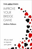 The Times Improve Your Bridge Game: A practical guide on how to improve at bridge (eBook, ePUB)
