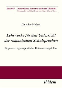 Lehrwerke für den Unterricht der romanischen Schulsprachen (eBook, ePUB) - Michler, Christine