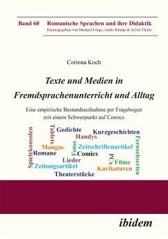 Texte und Medien in Fremdsprachenunterricht und Alltag (eBook, ePUB) - Koch, Corinna