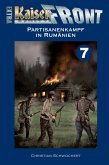 KAISERFRONT Extra, Band 7: Partisanenkampf in Rumänien (eBook, ePUB)