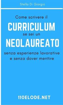 Come scrivere il curriculum se sei un neolaurea...