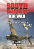 South Pacific Air War Volume 2: The Struggle for Moresby, March - April 1942