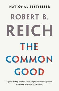 The Common Good - Reich, Robert B.