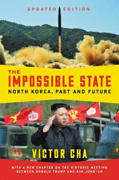 The Impossible State, Updated Edition: North Korea, Past and Future - Cha, Victor