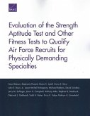 Evaluation of the Strength Aptitude Test and Other Fitness Tests to Qualify Air Force Recruits for Physically Demanding Specialties