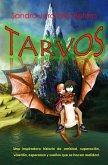 Tarvos: Una inspiradora historia de amistad, superación, valentía, esperanza y sueños que se hacen realidad