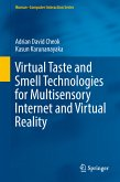 Virtual Taste and Smell Technologies for Multisensory Internet and Virtual Reality (eBook, PDF)