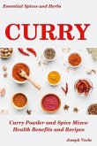 Curry: Curry Powder and Spice Mixes, Health Benefits and Recipes