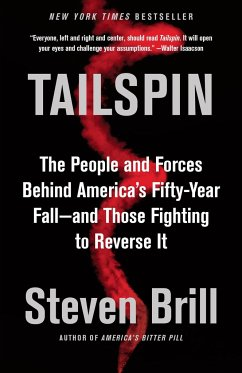 Tailspin: The People and Forces Behind America's Fifty-Year Fall--And Those Fighting to Reverse It - Brill, Steven