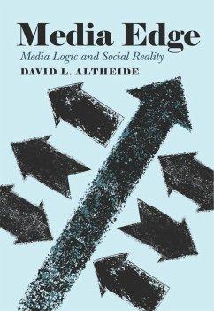 Media Edge (eBook, ePUB) - Altheide, David L.