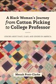 A Black Woman's Journey from Cotton Picking to College Professor (eBook, ePUB)