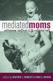 Mediated Moms (eBook, ePUB)