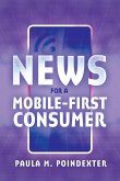 News for a Mobile-First Consumer (eBook, ePUB)
