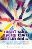 You Can't Teach Us if You Don't Know Us and Care About Us (eBook, ePUB)