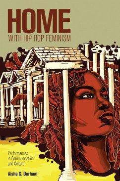 Home with Hip Hop Feminism (eBook, ePUB) - Durham, Aisha S.