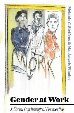 Gender at Work (eBook, ePUB) - Viladot, Ma. Àngels; Steffens, Melanie C.