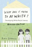What Does It Mean to Be White? (eBook, ePUB)