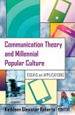 Communication Theory and Millennial Popular Culture (eBook, ePUB)