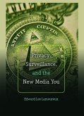 Privacy, Surveillance, and the New Media You (eBook, ePUB)