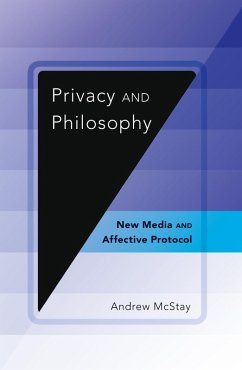 Privacy and Philosophy (eBook, ePUB) - Mcstay, Andrew