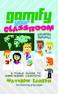 Gamify Your Classroom (eBook, ePUB) - Farber, Matthew